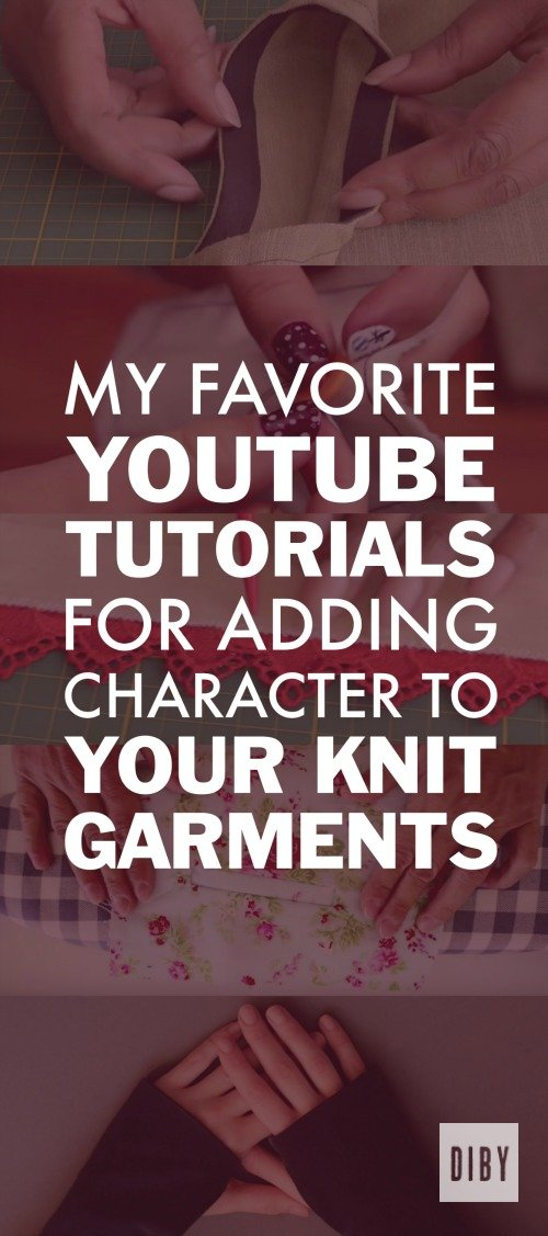 My Favorite YouTube Tutorials for Adding Character to Your Knit Garments