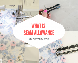 Back to Basics: What is Seam Allowance