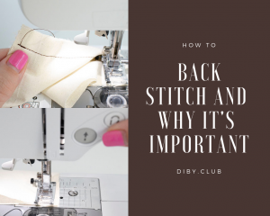 How to Back Stitch and Why It's Important