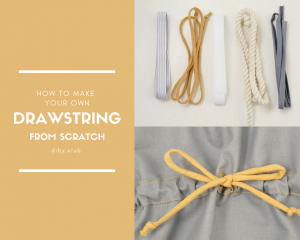 How to Make Your Own Drawstring from Scratch