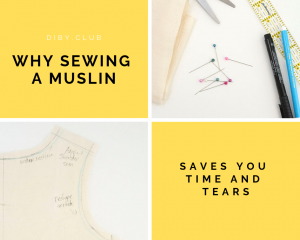 Why Sewing a Muslin will Save You Time and Tears