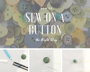How to Sew on a Button the Right Way