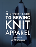 The Beginner's Guide to Sewing Knit Apparel